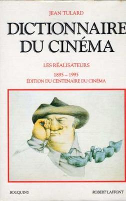 Dictionnaire du cinéma Les réalisateurs par Jean Tulard