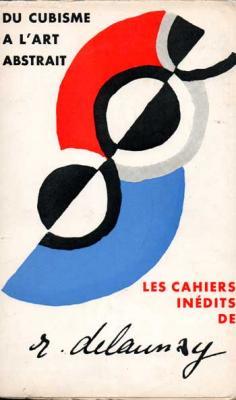 Delaunay Robert Du cubisme à l'art abstrait