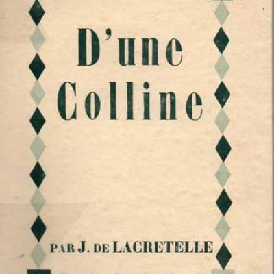 D'une colline par J.De Lacretelle. Aux Cahiers Libres. Edition originale
