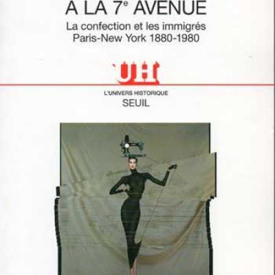 Du sentier à la 7ième avenue La confection et les immigrés Paris-New York 1880-1980 par Nancy L.Green