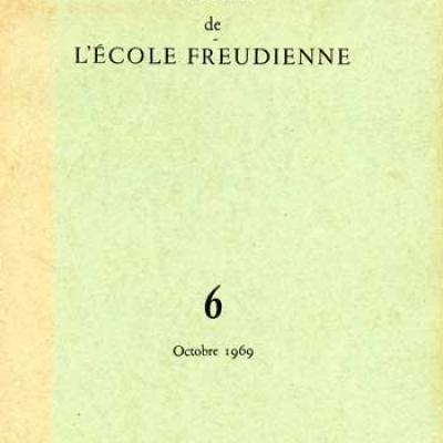 Collectif Lettres de l'école freudienne Numéro 6 Octobre 1969
