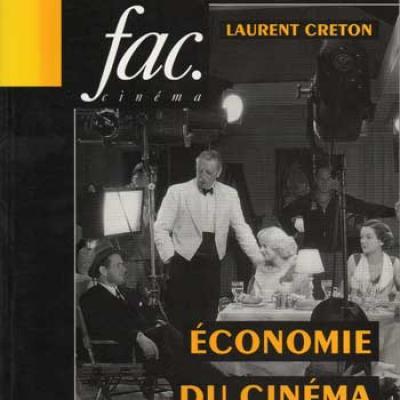 Economie du cinéma Perspectives stratégiques par Laurent Creton
