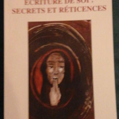 Degott B. et Miguet-Ollagnier présentent Ecriture de soi : secrets et réticences
