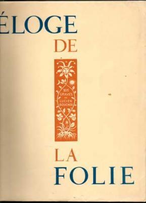 Erasme Eloge de la folie Bois gravés par Lucien Boucher