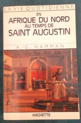 Hamman A.G. En Afrique du Nord au temps de Saint Augustin