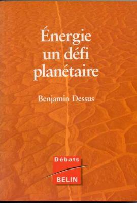 Energie un défi planétaire par Benjamin Dessus