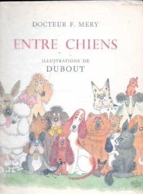 Dubout et Mery F. Entre Chiens