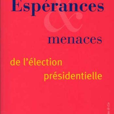 Espérances Menaces de l'élection présidentielle