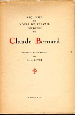 Binet Léon présente Esquisses et notes de travail inédites de Claude Bernard