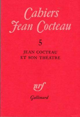 Jean Cocteau Cahiers Jean Cocteau Et son théâtre Numéro 5