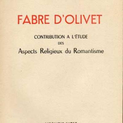 Fabre d'Olivet Contribution à l'étude des aspects religieux du romantisme par Léon Cellier VENDU