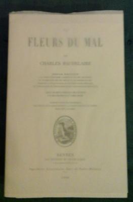 Baudelaire Les fleurs du mal Seule édition conforme à l'édition de 1861 et augmentée