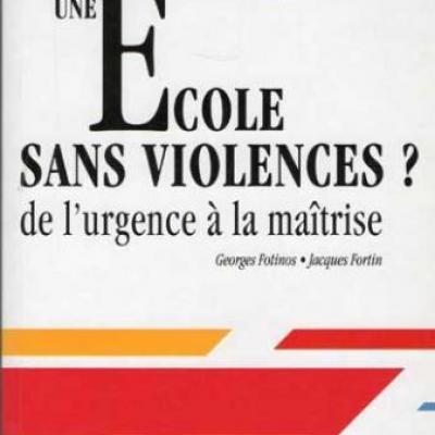 Une école sans violences ? par G.Fotinos et J.Fortin