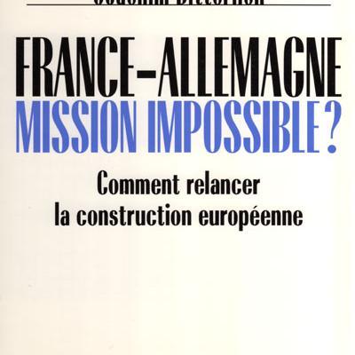 France-Allemagne Mission impossible ? par Joachim Bitterlich