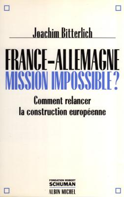 France-Allemagne Mission impossible ? par Joachim Bitterlich