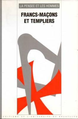 Janvre P. et Lemaire J.Ch. Francs-maçons et Templiers
