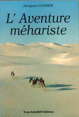 Gohier Jacques L'aventure méhariste