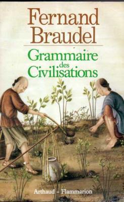 Braudel Fernand Grammaire des civilisations