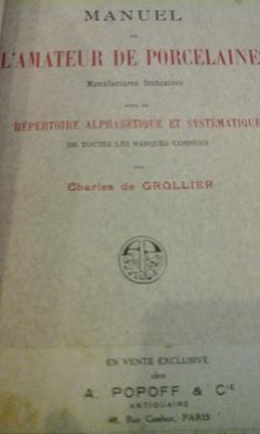 De Grollier Charles Manuel de l'amateur de porcelaines VENDU