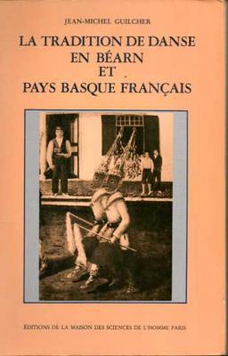 Guilcher Jean-Michel La tradition de danse en Béarn et Pays Basque français