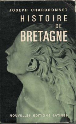 Histoire de Bretagne par Joseph Chardronnet