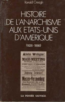 Histoire de l'anarchisme aux états-unis d'amérique (1826-1886) par R.Creagh