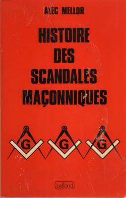 Histoire des scandales maçonniques par Alec Mellor
