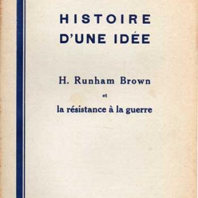 Histoire d'une idée H.Runham Brown et la résistance à la guerre par Hem Day