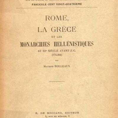 Rome, la Grèce et les monarchies hellénistiques par M.Holleaux