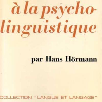 Hörmann Hans Introduction à la psycho-linguistique