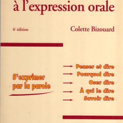 Invitation à l'expression orale par Colette Bizouard