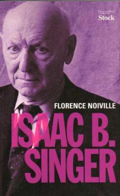 Isaac B.Singer par Florence Noiville