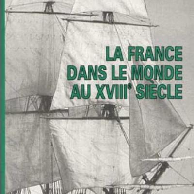 La France dans le monde au XVIIIième siècle par J.Bérenger et J.Meyer