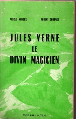Jules Verne le divin magicien par Alfred Renoux et Robert Chotard