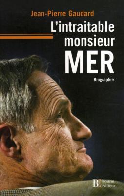 L'intraitable monsieur Mer par Jean-Pierre Gaudard