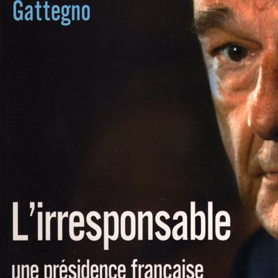 L'irresponsable par Hervé Gattegno