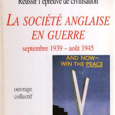 La société anglaise en guerre septembre 1939 - août 1945 sous la direction de Danièle Frison