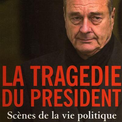 La tragédie du Président par Franz-Olivier Giesbert
