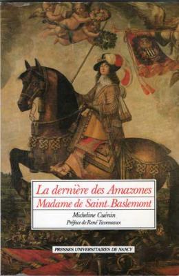 La dernière des Amazones Madame de Saint-Baslemont par Micheline Cuénin
