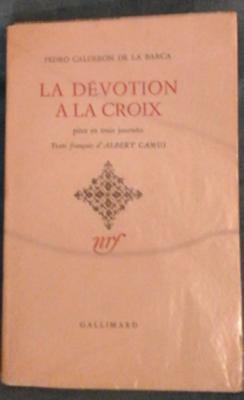 Calderon La dévotion de la croix Texte français d'Albert Camus