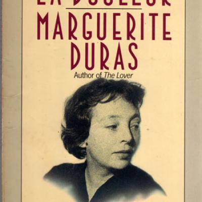 La douleur par Marguerite Duras Translated from the French by Barbara Bray