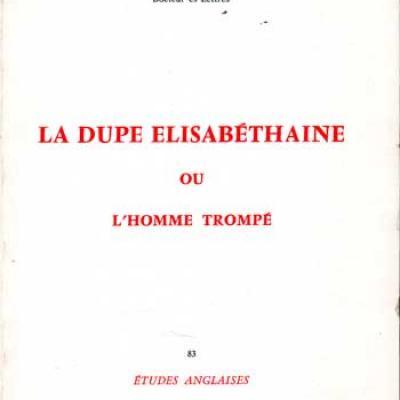 Gallenca Christine La dupe élisabéthaine ou l'homme trompé