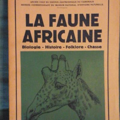 Jeannin Albert La faune africaine Biologie Histoire Folklore Chasse