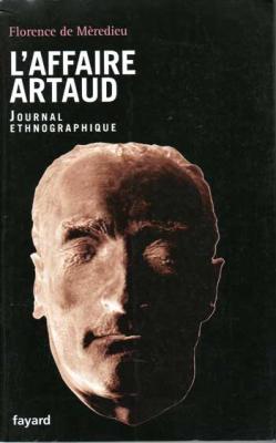 De Mèredieu Florence L'affaire Artaud Journal ethnographique