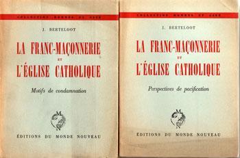 La franc-maçonnerie et l'église catholique par J.Bertheloot Tome 1 et 2