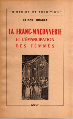 La franc-maçonnerie et l'émancipation des femmes par Eliane Brault