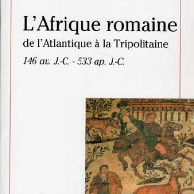 L'Afrique romaine de l'Atlantique à la Tripolitaine par Briand-Ponsart et C.Hugoniot