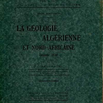 Savornin J. La géologie algérienne et nord-africaine depuis 1830