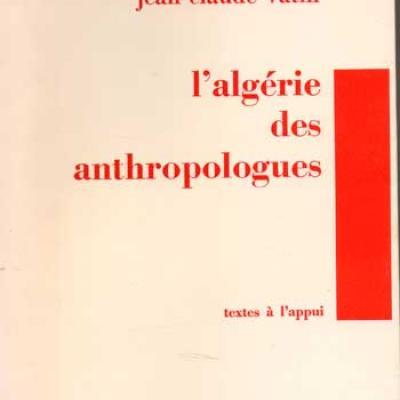 Lucas Philippe et Vatin Jean-Claude L'Algérie des anthropologues