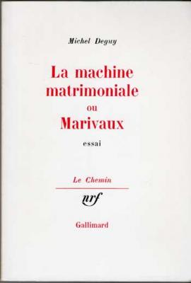 La machine matrimoniale ou Marivaux par Michel Deguy